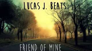 """Friend Of Mine"" - Soulful Hip Hop / Pop Beat 2015 (Free Download) - Luja"