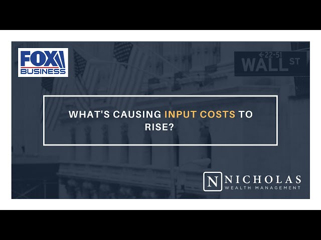 What's Causing Input Costs to Rise?