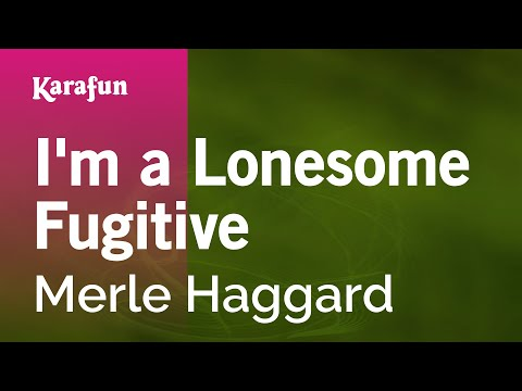 Karaoke I'm A Lonesome Fugitive - Merle Haggard *