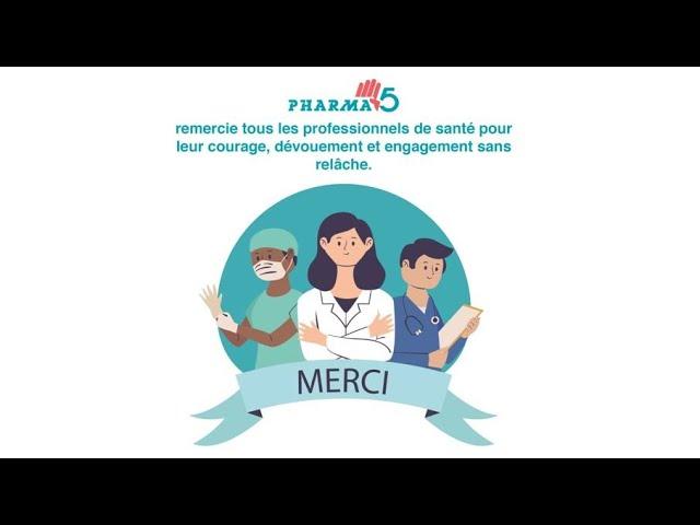 Pharma 5 remercie les professionnels de la Santé