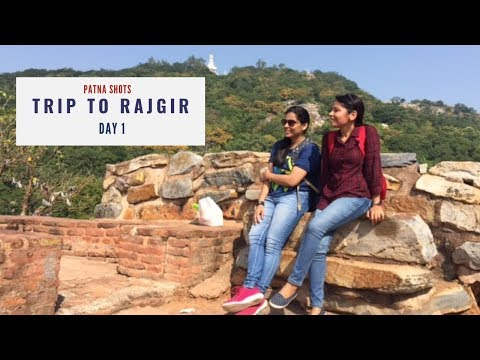 Trip to Rajgir Day -1 | Bihar Tourism | Patna Shots