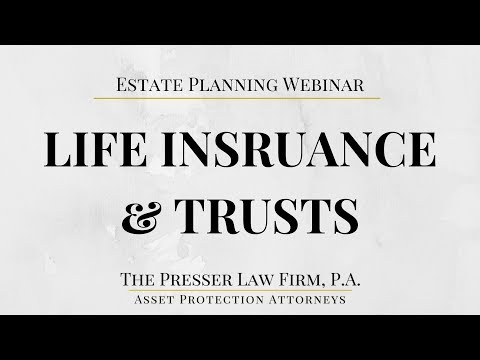 Review of Life Insurance & Trusts for Estate Planning