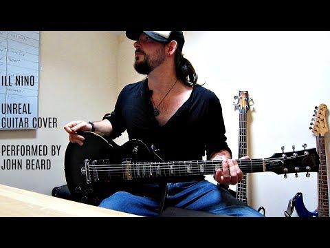 ILL NINO - UNREAL GUITAR COVER
