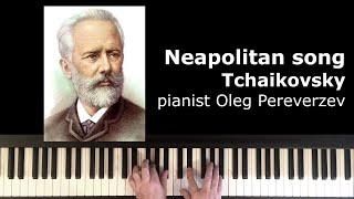 Tchaikovsky Neapolitan Song Неаполитанская песенка + обучение