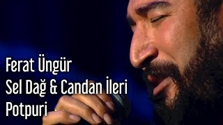 Taksim Trio & Ferat Üngür - Sel Dağ - Candan İleri (Potpuri)