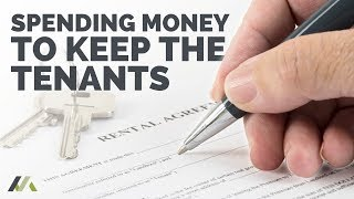 Spending Money to Keep The Tenants