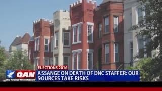 assange on death of dnc staffer our sources take risks