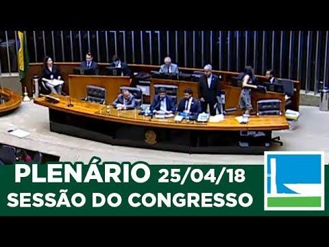 PLENÁRIO -  Sessão do Congresso Nacional - 25/04/2018 - 16:00