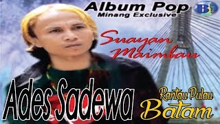 Download lagu Lagu Minang Terbaru ~ Ades Sadewa ~ Rantau Pulau Batam