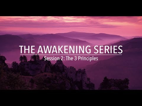 The 3 Principles of Mind, Consciousness & Thought (The Awake