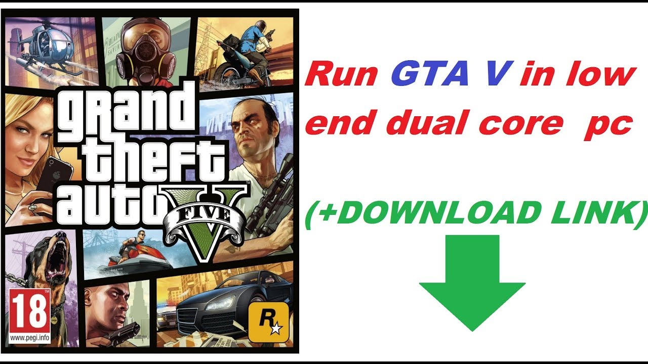 Run GTA V in low end dual core pc ( DOWNLOAD LINK)