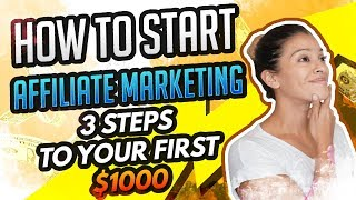 💻How To Start Affiliate Marketing - 3 Steps To Your First $1000