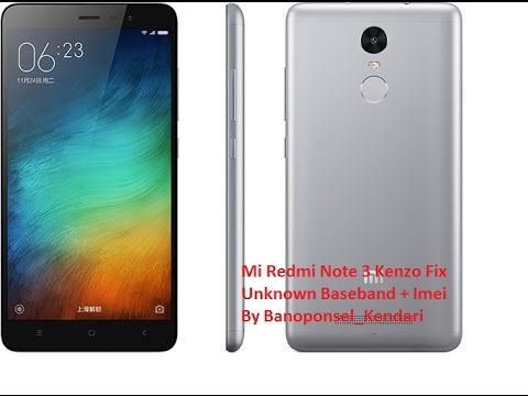 Mi Redmi Note 3 (Kenzo) Fix Imei + Baseband Unknown 100% free Tested