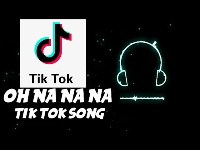 Oh Na Na Na Tik Tok Full Song Oh Nanana Dance Challenge Tik Tok Song Tiktok Song Youtube