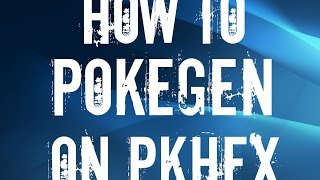 How To Pokegen any Pokemon on PKHEX - 3DS 10.6