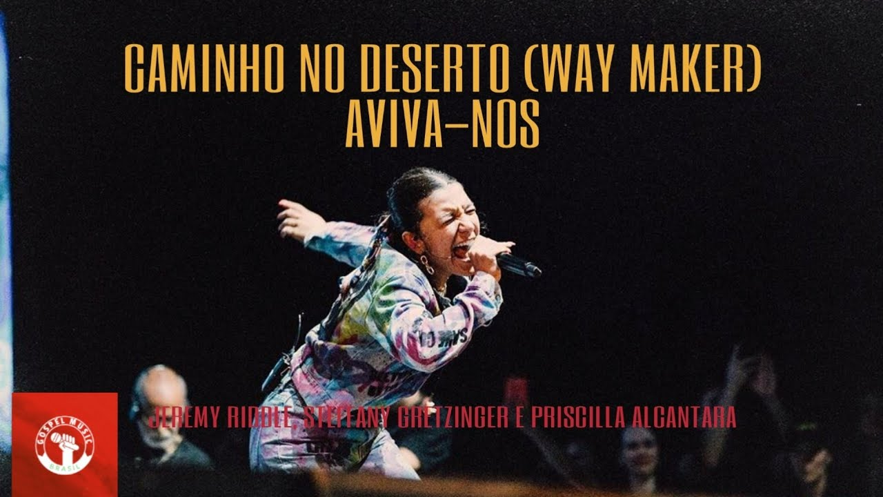 Priscilla Alcantara, Bethel Music - Caminho No Deserto (Way Maker) + Aviva Nos - The Send 2020