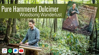 Woodsong Wanderlust | Solo Hammered Dulcimer by Joshua Messick
