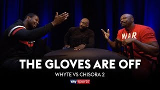 GLOVES ARE OFF: Dillian Whyte vs Dereck Chisora 2 | The Rematch