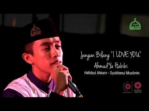 Jangan Bilang I LOVE YOU - Ahmad Ya Habibi | Hafidzul Ahkam - Syubbanul Muslimin