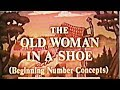 The Old Woman Who Lived in a Shoe - Beginning Number Concepts
