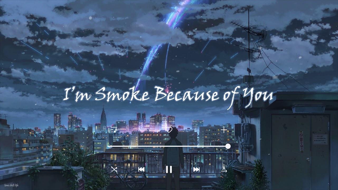 Download I'm smoke because of you - Sad RnB music playlist - Tena