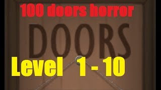 100 Doors Horror Level 1 - 9 Walkthrough Двери ужасов
