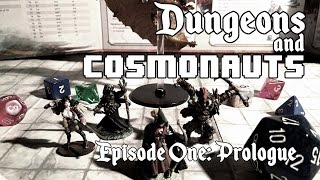 Dungeons and Cosmonauts - Episode 1 - Prologue