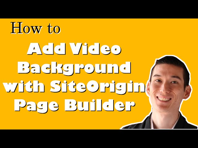 How to Add Video Background with SiteOrigin Page Builder
