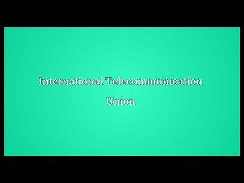 International Telecommunication Union Meaning