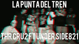 LA PUNTA DEL TREN - THR CRU2 FT UNDER SIDE 821