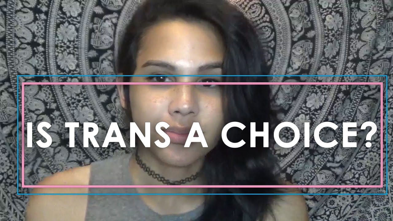 Is Being Transgender A Choice
