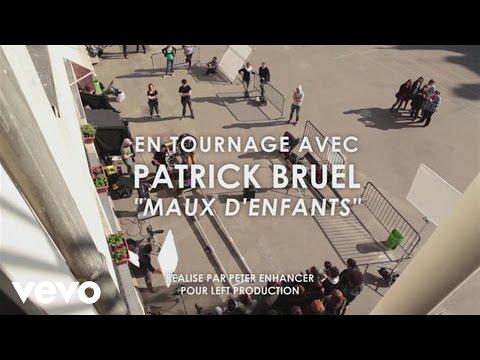 Patrick Bruel - Maux d'enfants (Making of clip) ft. La Fouine