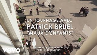 Patrick Bruel - Maux d'enfants (Making of clip) ft. La Fouine