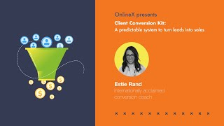 Client Conversion Kit: A predictable system to turn leads into sales