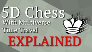 EXPLAINED: 5D Chess With Multiverse Time Travel