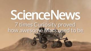 7 times Curiosity proved how awesome Mars used to be   Science News