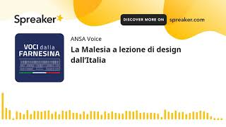 La Malesia a lezione di design dall'Italia