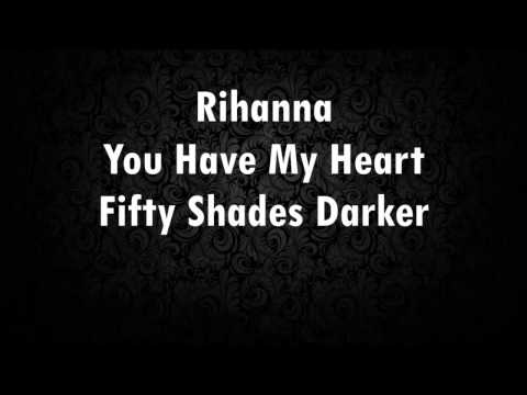 Rihanna - You Have My Heart (Fifty Shades Darker) (Lyrics)