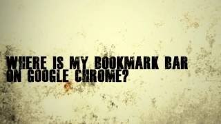 Where is my Bookmark bar on Chrome?