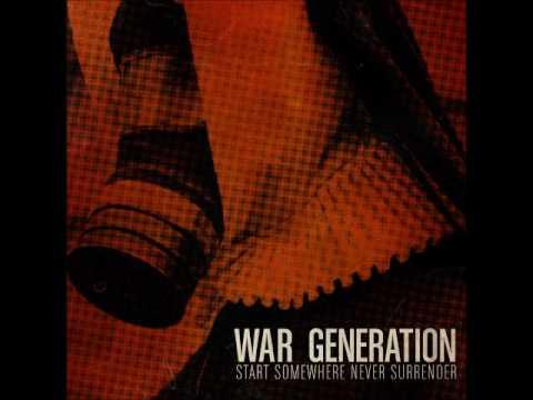 WAR GENERATION Start Somewhere Never Surrender [full album]
