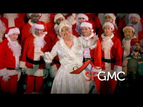 "SF Gay Men's Chorus - ""Mrs. Claus & The Clausettes"""