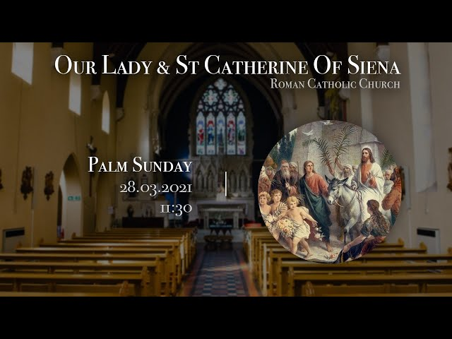 Palm Sunday Mass 2021  - F-Javier Ruiz-Ortiz- Church of Our Lady and St Catherine of Siena, Bow