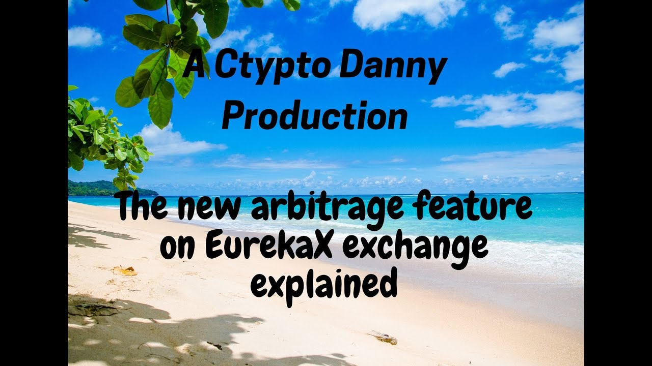 New Arbitrage feature on EurekaX crypto exchange explained