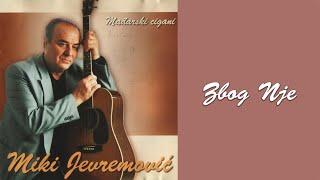 Miki Jevremovic i Jelena Jevremovic - Zbog nje - (Audio 2002)