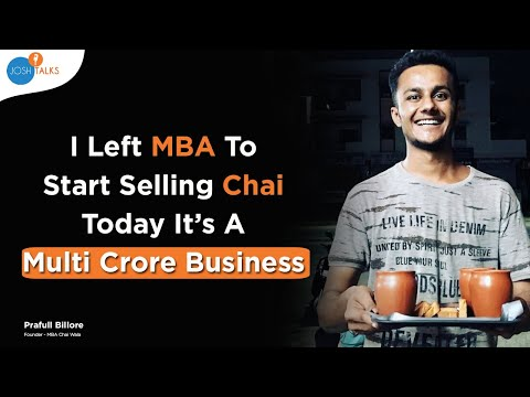How This MBA CHAIWALA Made A Crore Business | Prafull Billore | Josh Talks