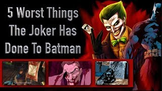 5 Worst Things The Joker Has Done To Batman