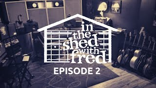 In The Shed With Fred - Episode 2
