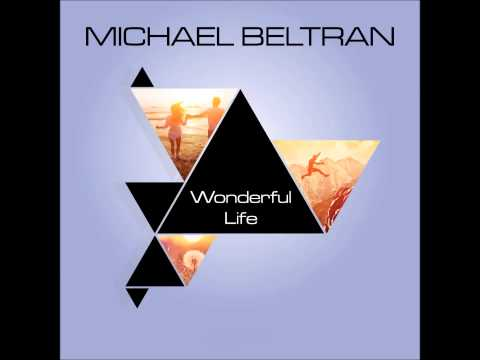 Michael Beltran - Wonderful Life (Original Radio Edit)