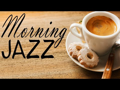 Awakening Morning JAZZ - Warm Coffee JAZZ Music for Breakfast & Wake Up