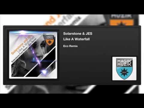 Solarstone & JES - Like A Waterfall (Eco Remix)